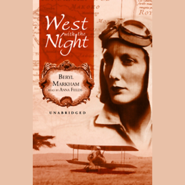 West with the Night (Unabridged) audiobook