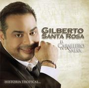 El Caballero de la Salsa - la Historia Músical - Gilberto Santa Rosa - Gilberto Santa Rosa