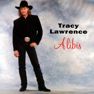Alibis - Tracy Lawrence