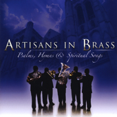 Come We That Love The Lord Artisans In Brass - Artisans In Brass
