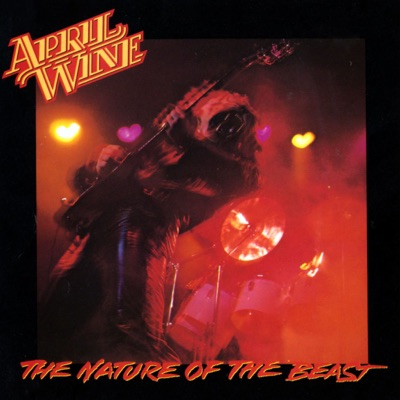 The Nature of the Beast - April Wine