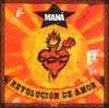Revolucion de Amor - Maná