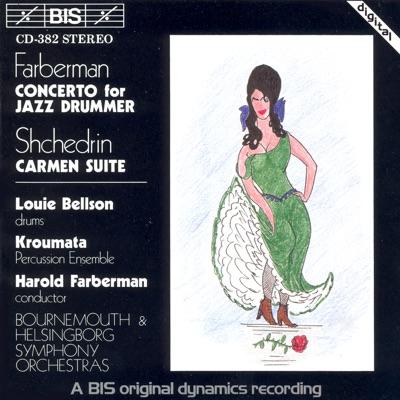 Farberman - Bizet & Shchedrin: Concerto for Jazz Drummer & Orch - Carmen Suite - Louie Bellson