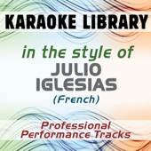 In the Style of Julio Iglesias (French) (Karaoke - Professional Performance Tracks)