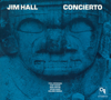 Jim Hall - Concierto (CTI Records 40th Anniversary Edition)  artwork