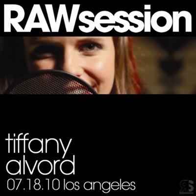 Tiffany Alvord RAWsession - 7.18.10 Los Angeles - EP - Tiffany Alvord