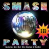 Smash 80's Party Vol 1
