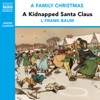 A Kidnapped Santa Claus (from the Naxos Audiobook 'A Family Christmas') [Abridged Fiction]