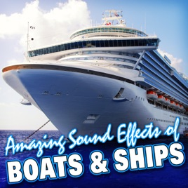 Amazing Sound Effects Of Boats Ships De Sound FX En Apple Music - Cruise ship sound effects