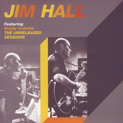 The Unreleased Sessions - Jim Hall