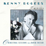 Timepiece - Orchestral Sessions with David Foster - Kenny Rogers - Kenny Rogers