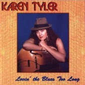 Karen Tyler - Lovin' the Blues Too Long