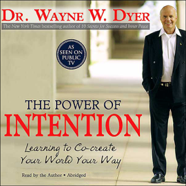 The Power of Intention: Learning to Co-Create Your World Your Way audiobook