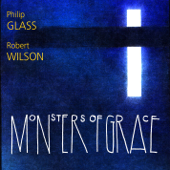 Philip Glass  Monsters Of Grace-The Philip Glass Ensemble