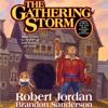 The Gathering Storm: Book Twelve of the Wheel of Time (Unabridged) - Robert Jordan & Brandon Sanderson