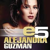 E5: Alejandra Guzman-Alejandra Guzmán