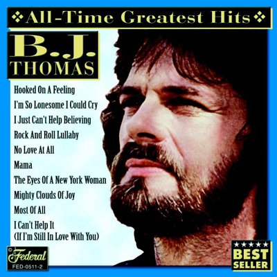 All-Time Greatest Hits (Re-Recorded Versions) - B. J. Thomas