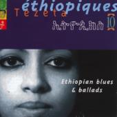 Éthiopiques, Vol. 10: Ethiopian Blues & Ballads
