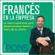 Pons Idiomas - Francés en la empresa [French in the Office]: Lo más importante para desenvolverse dentro y fuera de la oficina (Unabridged)