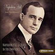 Napoleon Hill Lectures: In His Own Voice (Rare Recordings) - Napoleon Hill