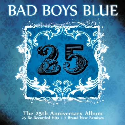 25 (Remastered) - Bad Boys Blue