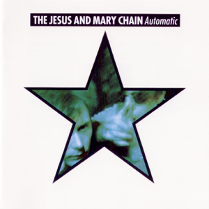 The Jesus and Mary Chain - Half Way to Crazy