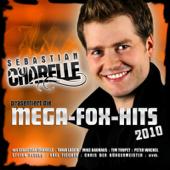 Mega-Fox-Hits 2010 präsentiert von Sebastian Charelle (Die besten Discofox Hits 2010 und 2011 - Best of Schlager Disco und Fox)