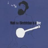 Matt the Electrician - Got Your Back