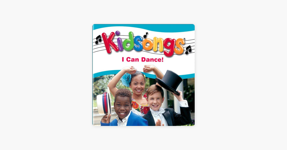 Kidsongs: I Can Dance by Kidsongs on iTunes