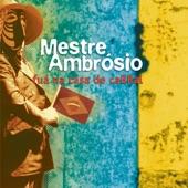 Mestre Ambrosio - Pé de Calçada