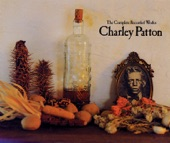 Charley Patton: The Complete Recorded Works