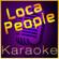 Loca People [Karaoke Instrumental Version] (In the Style of Sak Noel) - Loca People - Karaoke Version