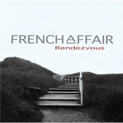 Rendezvous - French Affair - French Affair