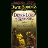 Demon Lord of Karanda: The Malloreon, Book 3 (Unabridged) [Unabridged  Fiction] - David Eddings