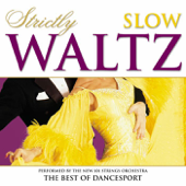 Strictly Ballroom Series: Strictly Slow Waltz-New 101 Strings Orchestra