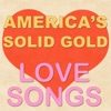 America's Solid Gold Love Songs