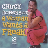 Chuck Roberson - A Woman Wants a Freak