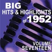 Big Hits & Highlights of 1952 Volume 17