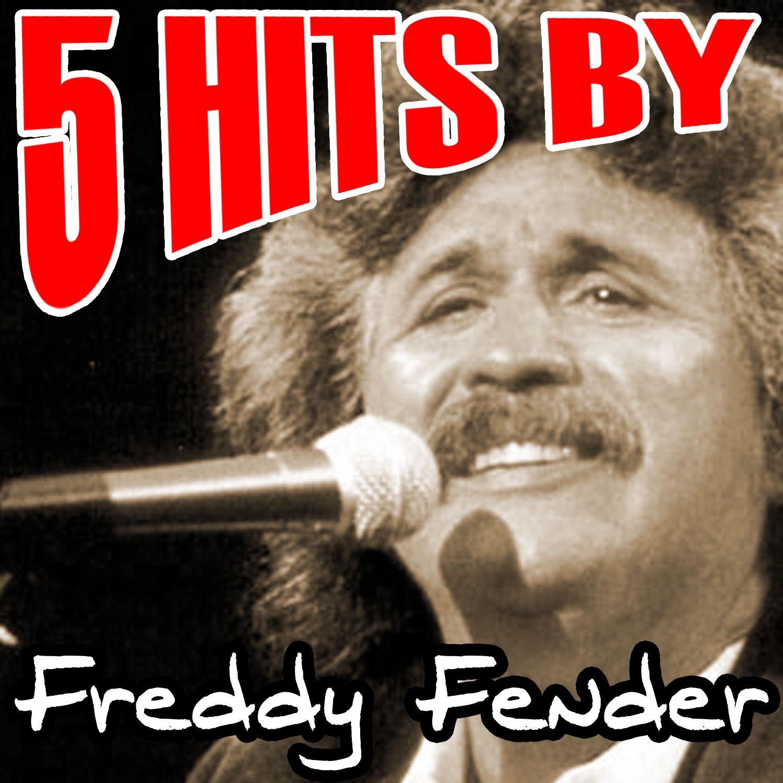 5 Hits By Freddy Fender