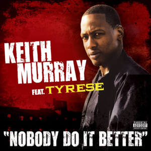 Keith Murray featuring Tyrese - Nobody Do It Better