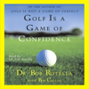 Dr. Bob Rotella with Bob Cullen - Golf Is a Game of Confidence artwork