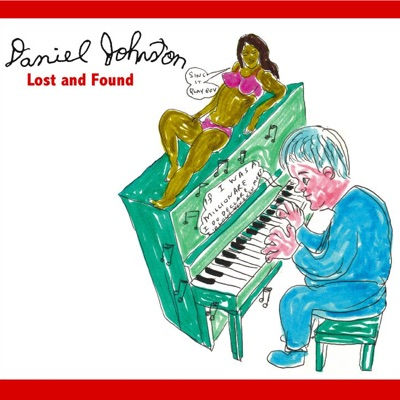 Lost and Found - Daniel Johnston