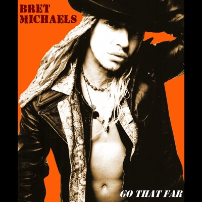 Go That Far - Single - Bret Michaels