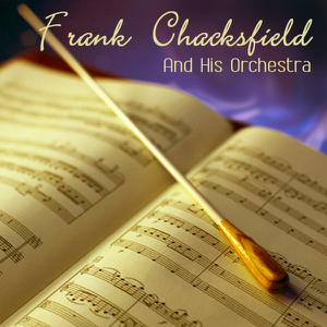 Frank Chacksfield - Frank Chacksfield And His Orchestra