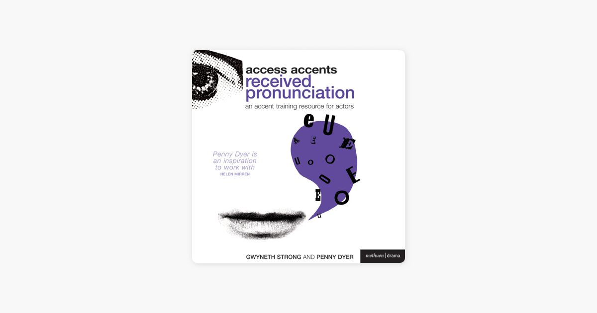 Access Accents: Received Pronunciation (RP) - An Accent Training Resource for Actors (Unabridged) - Gwyneth Strong & Penny Dyer