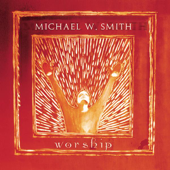 Worship Michael W. Smith - Michael W. Smith