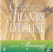 Célèbres chants d'église pour le Mariage, Vol. 2