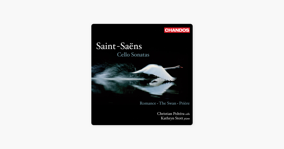 ‎Saint-Saens, C : Cello Sonatas - Opp  32, 123 - Priere - the Swan -  Romance, Op  36 by Christian Poltera