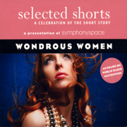 Download Selected Shorts: Wondrous Women (Original Staging) Audio Book