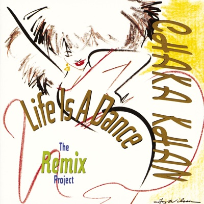 Life Is a Dance (The Remix Project) - Chaka Khan